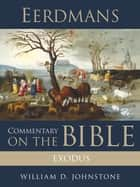 Eerdmans Commentary on the Bible: Exodus ebook by William D. Johnstone, James D. G. Dunn