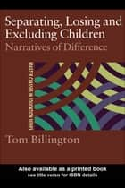 Separating, Losing and Excluding Children ebook by Tom Billington