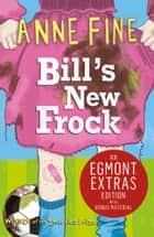 Bill's New Frock ebook by Anne Fine