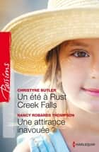 Un été à Rust Creek Falls - Une attirance inavouée ebook by Christyne Butler,Nancy Robards Thompson