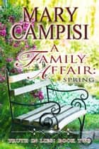 A Family Affair: Spring ebook by Mary Campisi