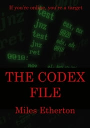 The Codex File ebook by Miles Etherton
