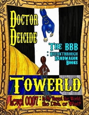 Towerld Level 0007: Is My Target the World, the Diva, or What? ebook by Doctor Deicide