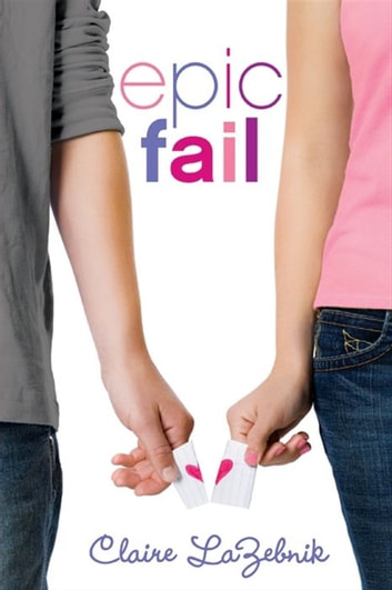 Epic Fail ebook by Claire LaZebnik