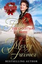 Holly: The Christmas Bride - The Brides of Paradise Ranch - Sweet Version, #9 ebook by Merry Farmer