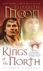 Kings of the North ebook by Elizabeth Moon