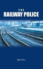 The Railway Police ebook by Nigel Wier
