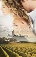 Red Hot Reunion ebook by Bella Andre