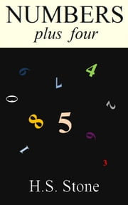 Numbers Plus Four ebook by H. S. Stone