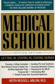 Medical School - Getting In, Staying In, Staying Human ebook by Keith Russell Ablow