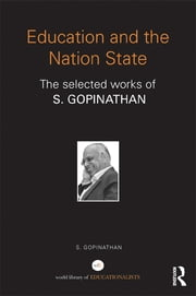 Education and the Nation State - The selected works of S. Gopinathan ebook by S. Gopinathan