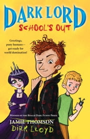 Dark Lord: School's Out ebook by Jamie Thomson