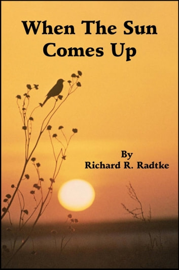 When The Sun Comes Up ebook by Richard Radtke