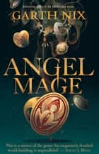 Angel Mage ebook by Garth Nix