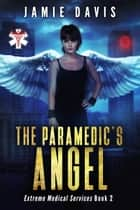 The Paramedic's Angel ebook by Jamie Davis