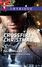 Crossfire Christmas ebook by Julie Miller