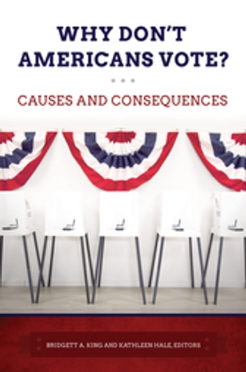 Why Don't Americans Vote? Causes and Consequences ebook by