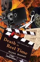 Death in Reel Time ebook by Brynn Bonner