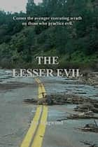The Lesser Evil ebook by Jim Magwood