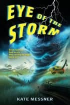 Eye of the Storm ebook by Kate Messner