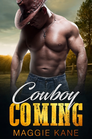 Cowboy Coming - A Contemporary Cowboy Story ebook by Maggie Kane