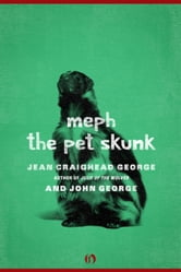 Meph, the Pet Skunk ebook by John George,Jean Craighead George