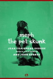 Meph, the Pet Skunk ebook by Jean Craighead George,John George,Jean Craighead George