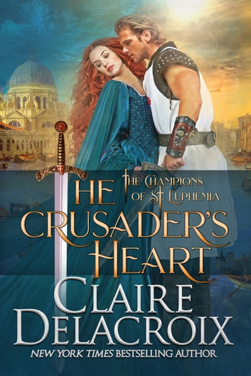 The Crusader's Heart - A Medieval Romance ebook by Claire Delacroix