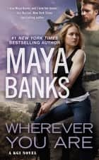 Wherever You Are ekitaplar by Maya Banks
