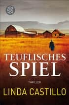 Teuflisches Spiel - Thriller ebook by Linda Castillo, Helga Augustin