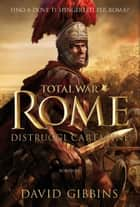 Total War - Rome. Distruggi Cartagine ebook by David Gibbins, Francesca Crescentini