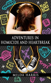 Adventures in Homicide and Heartbreak (Funeral Crashing Mysteries #4) ebook by Milda Harris