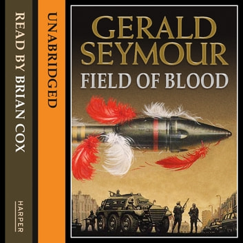 Field of Blood audiobook by Gerald Seymour