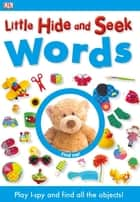 Little Hide and Seek: Words ebook by DK