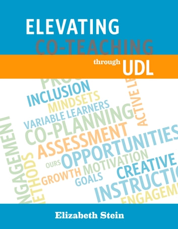 Elevating Co-Teaching through UDL ebook by Elizabeth Stein