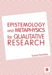 Epistemology and Metaphysics for Qualitative Research ebook by Tomas Pernecky