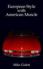 European Style with American Muscle ebook by Mike Gulett