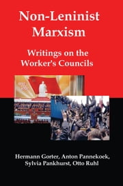Non-Leninist Marxism: Writings on the Workers Councils ebook by Lenny Flank