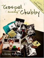 The Gospel According to Chubby ebook by Jeremy Rochford