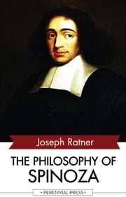 The Philosophy of Spinoza ebook by Joseph Ratner,Baruch Spinoza