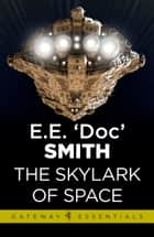 The Skylark of Space ebook by E.E. 'Doc' Smith