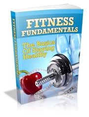 Fitness Fundamentals(Exercise books, fit 2 fat 2 fit, office fitness, book fitness, books on fitness) ebook by Federico Calafati