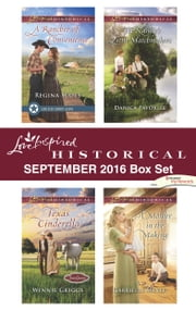 Harlequin Love Inspired Historical September 2016 Box Set - A Rancher of Convenience\Texas Cinderella\The Nanny's Little Matchmakers\A Mother in the Making ebook by Regina Scott,Winnie Griggs,Danica Favorite,Gabrielle Meyer