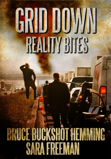 Grid Down Reality Bites ebook by Bruce Buckshot Hemming
