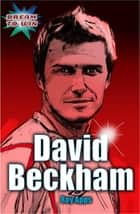EDGE: Dream to Win: David Beckham - EDGE - Dream to Win ebook by Roy Apps, Chris King