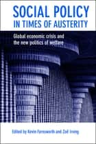 Social policy in times of austerity ebook by Kevin Farnsworth,Irving, Zoë