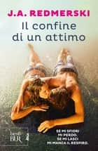 Il confine di un attimo eBook by J.A. Redmerski