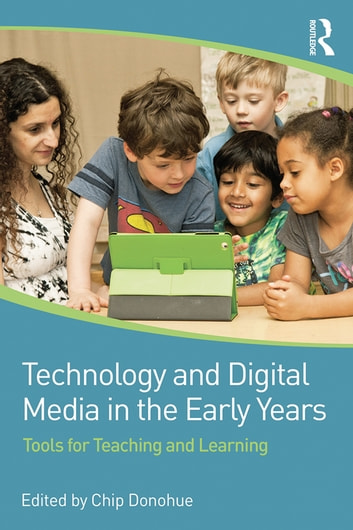 Technology and Digital Media in the Early Years - Tools for Teaching and Learning ebook by
