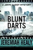 Blunt Darts ebook by Jeremiah Healy