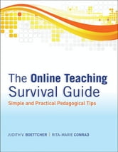The Online Teaching Survival Guide - Simple and Practical Pedagogical Tips ebook by Judith V. Boettcher,Rita-Marie Conrad